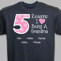 Give mom an extra reason to smile by creating a personalized Reasons I Love t-shirt just for her. This custom mom shirt can be personalized for anyone. Shop mommy t-shirts & grandma shirts now! Great Mothers Day Gifts, Mothers Day Shirts, Mom Shirts, Cute Shirts, Grandma T Shirts, Family Shirts, Monogram Shirts, Vinyl Shirts, Personalized Shirts
