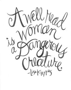 A Well Read Woman Is A Dangerous Creature Handlettered Lisa Keyplas Quote Print