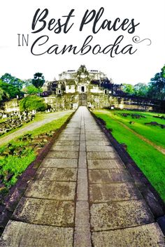 The best places to visit in Cambodia - Cambodia Itinerary for budget travellers