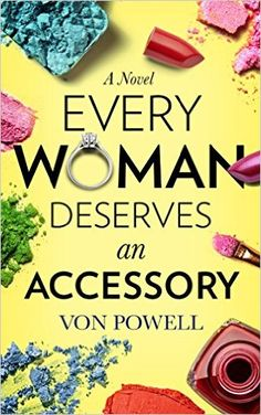 Every Woman Deserves an Accessory, Von Powell - Amazon.com