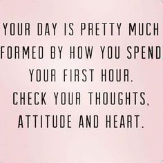Happy Saturday!!  I am up before the rest of the family for some 'me' time!! This quote resonated with me because when I set my intentions for the day and I spend time reading first thing in the morning I have a better attitude for the day!  So this morning it's personal development first! -you might wake up feeling rusty from the week! You might be exhausted from the grind of your 9-5 being a parent or being the taxi driver to your kids. But remember that when you feel your soul you