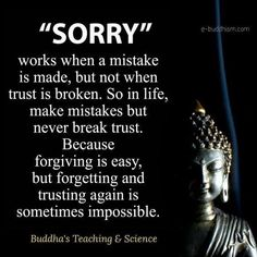 Sorry doesn't fix broken trust Buddha Quotes Inspirational, Positive Quotes, Motivational Quotes, Quotes By Buddha, Buddhist Quotes Love, Quotable Quotes, Wisdom Quotes, True Quotes, Qoutes