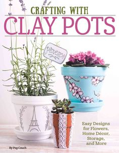 Transform inexpensive garden pots into works of art with this easy-to-use guide. From cascading flower urns and beautiful home accents to adorable kid projects, Crafting With Clay Pots has something f