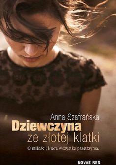 Okładka książki Dziewczyna ze złotej klatki Romans, Everything, Anna, T Shirts For Women, Books, Amelia, Book Covers, Bathroom, Natalia Oreiro