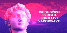 HOW VAPORWAVE WAS CREATED THEN DESTROYED BY THE INTERNET AN EXPLORATION OF THE ANTI-CONSUMERISM MUSIC THAT DIED THE WAY IT LIVED