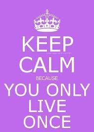 Blijf rustig omdat je een keer leeft