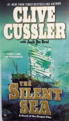 THE SILENT SEA by Clive Cussler and Jack Du Brul (2011, Paperback) 7 Oregon File