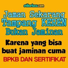 Tampang Keren Bukan Jaminan | Stiker Lucu Sarcastic Humor, Sarcasm, Quotes Lucu, Just Smile, Life Humor, Funny Moments, Wise Words, Laughter, Funny Quotes