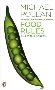 Food Rules: An Eater's Manual by Michael Pollan,