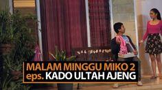 Malam Minggu Miko 2 - Kado Ultah Ajeng