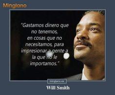 Frase de Will Smith en la que se habla de cómo gastamos el dinero las personas