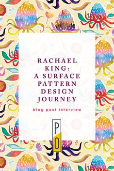 In this interview surface pattern designer Rachael King shares how she has designed a business that includes many income streams, including licensing, branded products, Spoonflower, book sales, tutoring, and guest talks.