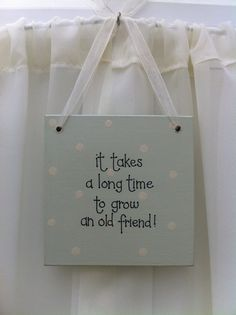 Handmade 'Grow an old friend!' wooden plaque on Etsy, £8.00