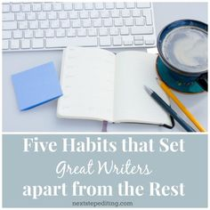 Want to be a great writer? Learn from these habits.