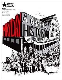 Availability: http://130.157.138.11/record=b3860853~S13 May Day: A Graphic History of Protest / by Robin Folvik, Sean Carleton, Mark Leier. Traces the development of International Workers' Day, May 1st, against the ever-changing economic and political backdrop in Canada.