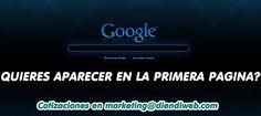 ¿Quieres aparecer en la #primera #página de #google? #PosicionamientoWeb