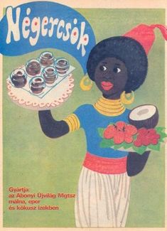 "Hungarian ad: Négercsók chocolate, The name of the marshmallow & wafer candy translates to ""Black Kiss"" Vintage Advertisements, Vintage Ads, Vintage Posters, Vintage Photos, Retro Posters, Creative Posters, Old Ads, Kitchen Posters, Illustrations And Posters"
