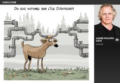 Du gaz naturel sur l'île d'Anticosti - La Presse+ Caricatures, Moose Art, Movie Posters, Animals, Animais, Animales, Animaux, Film Poster, Film Posters