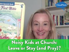 Noisy Kids at Church Leave or Stay and Pray