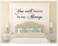 You Will Forever Be My Always Wall Decal Vinyl Wall Decal Romantic Couples Decal Love Decal Master Bedroom Decal Wall Decal Bedroom Decal