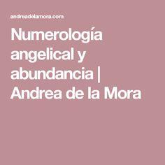 Numerología angelical y abundancia | Andrea de la Mora