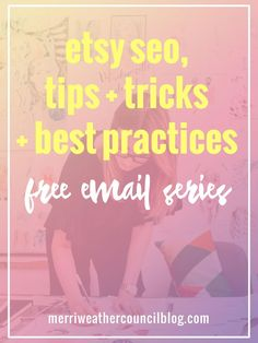 learn to make your etsy shop a success with this free email series full of etsy tips and SEO training. | the merriweather council
