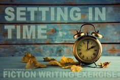 """Setting in Time,"" a fiction writing exercise."