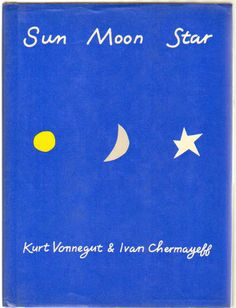 Sun, Moon, Star by Kurt Jr. Vonnegut, Ivan Chermayeff on Walkabout Books Logo Typo, Typography, Lettering, Ivan Chermayeff, Kurt Vonnegut, Ms Project, Sonia Delaunay, Star Illustration, Buch Design