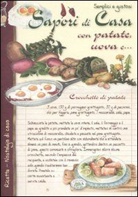 Amazon.it: Semplici e gustosi. Sapori di casa con patate, uova e... - Anastasia Zanoncelli - Libri