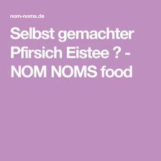 Selbst gemachter Pfirsich Eistee ❤ - NOM NOMS food