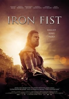 Iron Fist is the story of Germany's most famous knight, robber baron and ladies' man Götz von Berlichingen, who becomes infamous as a plunderer and highway robber before he decides to throw his strength and iron will into a battle of good vs. evil to save the Emperor. Imperial Knight, Iron Fist, Rebel, Ladies Man, Drama, Hero, Battle, Strength, Movie Posters