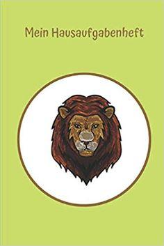 Mein Hausaufgabenheft: Löwe: Ein Hausaufgabenheft ist eine der wichtigsten Schulausrüstungen. Kovacs