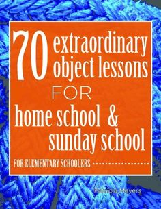 #free #Kindle #ebook - 70 Extraordinary Object Lessons for #HomeSchool and #SundaySchool by Patricia Meyers, http://www.amazon.com/dp/B00DOI7HLU/ref=cm_sw_r_pi_dp_.kTesb0MXEGSY