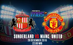 Prediksi Manchester United Vs Sunderland, Prediksi Manchester United Vs Sunderland 26 Desember 2016, Prediksi Bola Manchester United Vs Sunderland.