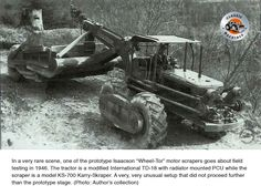 Rare picture of a prototype Isaacson 'Wheel-Tor' scraper undergoing field-testing in An unusual set-up that went no further than prototype testing, Steam Boiler, Tractor Attachments, Construction Machines, Big Yellow, Heavy Machinery, Vintage Farm, Rare Pictures, Ih, Diesel Engine