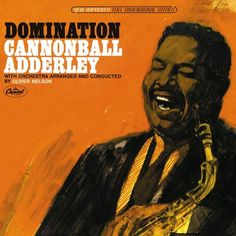 Cannonball Adderley with orchestra arranged and conducted by Oliver Nelson - Domination  Capitol ST 2203 - Enregistré le 26 avril 1965 - Sortie en 1965.  Note: 5/10.