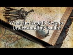 How Does Nephi Help Us Understand Isaiah?   Book of Mormon Central
