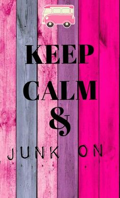 Keep calm and junk on!