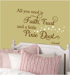 All you need is a little faith, trust and pixie dust -Vinyl Lettering wall words graphics Home decor itswritteninvinyl. $16.77, via Etsy.