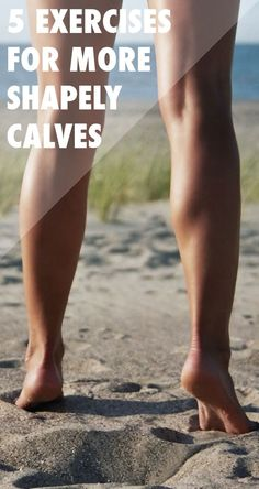 5 Exercises for More Shapely Calves