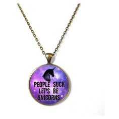 People Suck, Let's Be Unicorns with Galaxy Background Necklace Funny... ❤ liked on Polyvore featuring jewelry, cosmic jewelry, goth jewelry, unicorn jewelry, gothic jewellery and pastel goth jewelry