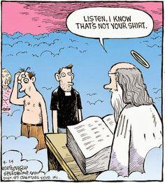 image: Saint Peter Cartoon: I Know That's Not Your Shirt Christian Comics, Christian Cartoons, Christian Jokes, Catholic Jokes, Religious Jokes, Cartoon Memes, Funny Memes, Hilarious, Bible Humor
