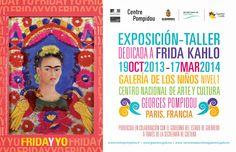 Desde el 19 de octubre de 2013 y hasta el 17 de marzo de 2014, la Galería de los Niños del Centro Pompidou en Francia acogerá la exposición-taller « Frida y Yo» dedicada a Frida Kahlo, un espacio diseñado para sensibilizar a niños y niñas entre 5 y 10 años al universo de la artista mexicana.