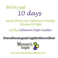We are only TEN DAYS away from the Lebanon County Women's Expo at the Lebanon Expo Center (80 Rocherty Road, Lebanon!)   Do you have your tickets yet?