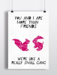 Geometric Art Print, You And I Are More Than Friends, We're Like A Really Small Gang, Nursery Art, Animal Art