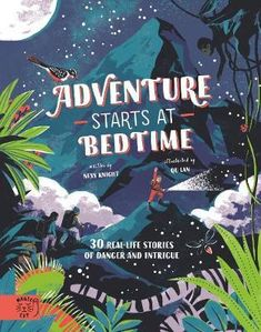 Adventure Starts at Bedtime : Ness Knight : 9781916180550 Great Stories, True Stories, Nature Story, Magic Cat, Ads Creative, Latest Books, Women In History, Illustrations And Posters, Picture Wall