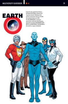 "Earth-4Earth-4's only superhuman being is CAPTAIN ALLEN ADAM, endowed with ""quantum senses"" following close-quarters interactions with an unstable neo-elemant know as U-235. The PAX AMERICANA is a group of specialized, uniformed, peacekeeping operatives including PEACEMAKER, BLUE BEETLE and NIGHTSHADE. THE QUESTION of this world is a rogue crimebuster."