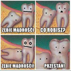 Zęby mądrości są bardzo kłopotliwe.