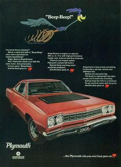 "A 1968 Plymouth advertisement featuring a stylish red Road Runner. Above it is the classic Warner Bros. Road Runner cartoon character. ""Beep-Beep!"" -1968 Plymouth Road Runner promotional advertisement"