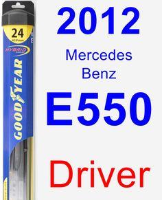 Driver Wiper Blade for 2012 Mercedes-Benz E550 - Hybrid